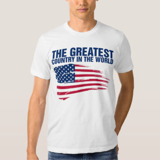 AMERICA THE GREATEST COUNTRY IN THE WORLD TSHIRTS
