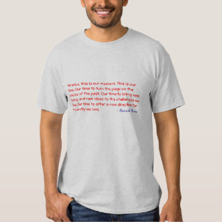 America, this is our moment. This is our time. Tee Shirt