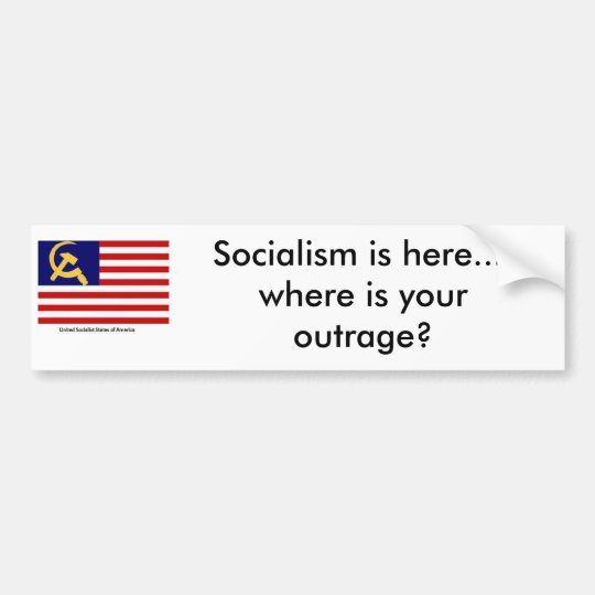 America Under BHO, Socialism is here.... where ... Bumper Sticker