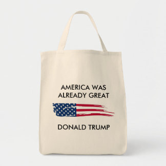 America Was Already Great! Donald Grocery Bag