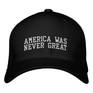AMERICA WAS NEVER GREAT EMBROIDERED BASEBALL CAPS