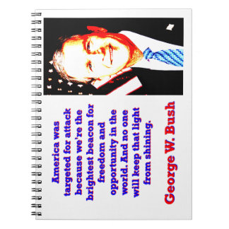 America Was Targeted For Attack - G W Bush Notebooks