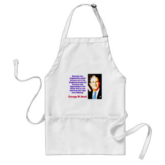 America Was Targeted For Attack - G W Bush Standard Apron