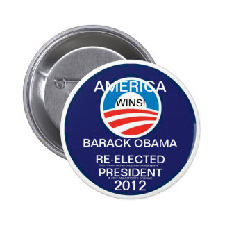 AMERICA WINS!  OBAMA IS RE-ELECTED PRESIDENT 2012 2 INCH ROUND BUTTON