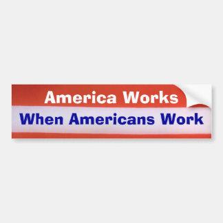 America Works Bumper Sticker
