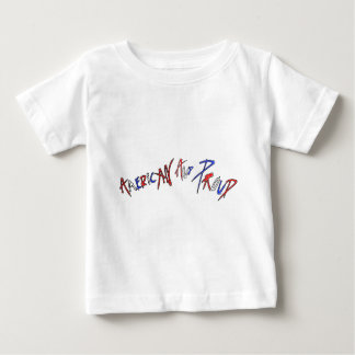 American and Proud Baby T-Shirt