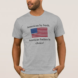 american badass by choice T-Shirt