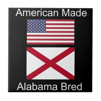 """""""American Born..Alabama Bred"""" Flags and Patriotism Tile"""