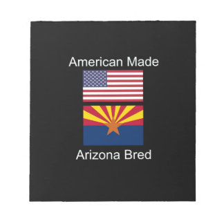 """American Born..Arizona Bred"" Flags and Patriotism Notepad"