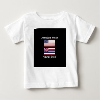 """American Born..Hawaii Bred"" Flags and Patriotism Baby T-Shirt"