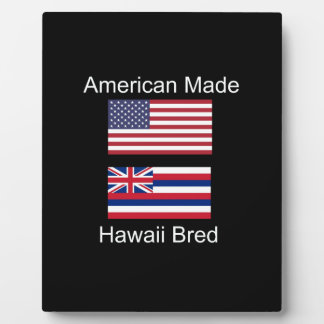 """American Born..Hawaii Bred"" Flags and Patriotism Plaque"