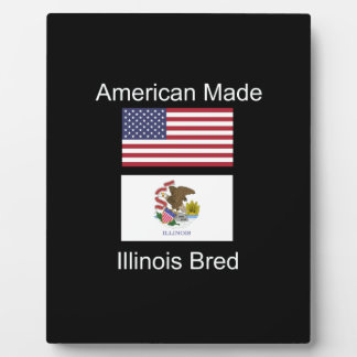 """""""American Born..Illinois Bred"""" Flag Design Plaque"""