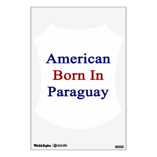 American Born In Paraguay Wall Sticker