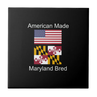 """American Born..Maryland Bred"" Flag Design Tile"