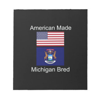 """American Born..Michigan Bred"" Flag Design Notepad"