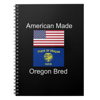 """American Born..Oregon Bred"" Flags and Patriotism Notebook"