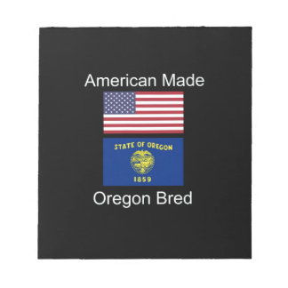 """""""American Born..Oregon Bred"""" Flags and Patriotism Notepad"""