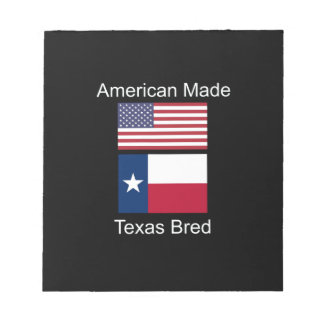 """""""American Born..Texas Bred"""" Flags and Patriotism Notepad"""