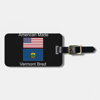 """American Born..Vermont Bred"" Flags and Patriotism Luggage Tag"