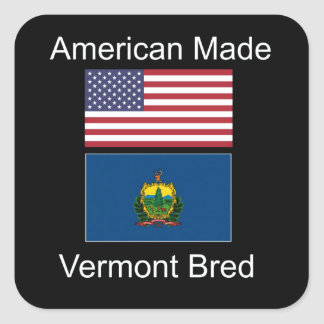 """American Born..Vermont Bred"" Flags and Patriotism Square Sticker"