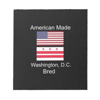 """American Born..Washington, D.C. Bred"" Flag Design Notepad"