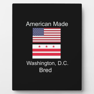 """American Born..Washington, D.C. Bred"" Flag Design Plaque"