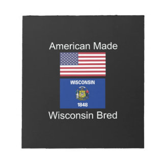 """""""American Born..Wisconsin Bred"""" Flag Design Notepad"""
