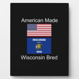 """American Born..Wisconsin Bred"" Flag Design Plaque"