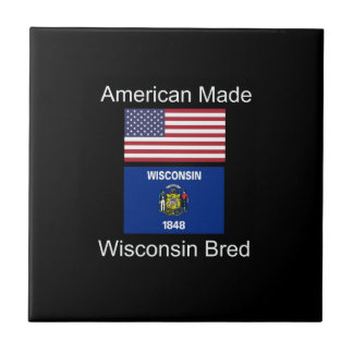 """American Born..Wisconsin Bred"" Flag Design Tile"