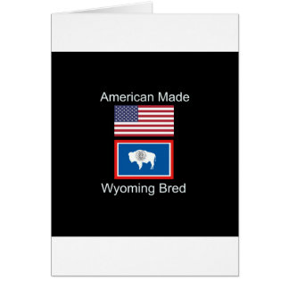 """""""American Born..Wyoming Bred"""" Flags and Patriotism Card"""