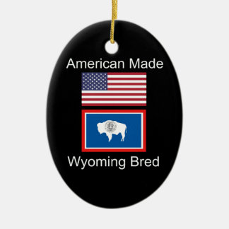"""American Born..Wyoming Bred"" Flags and Patriotism Ceramic Ornament"