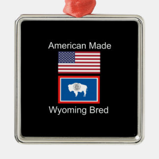 """American Born..Wyoming Bred"" Flags and Patriotism Metal Ornament"