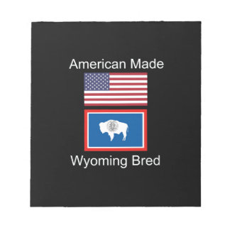 """American Born..Wyoming Bred"" Flags and Patriotism Notepad"