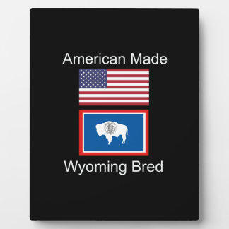 """American Born..Wyoming Bred"" Flags and Patriotism Plaque"