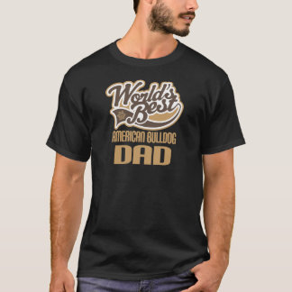 American Bulldog Dad (Worlds Best) T-Shirt