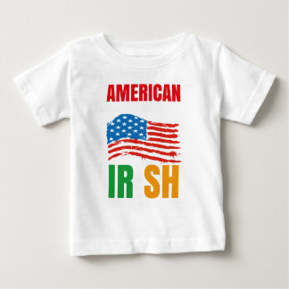 American by birth IRISH by the grace of GOD Baby T-Shirt