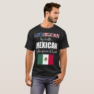 American by Birth Mexican by Grace of God US Flag T-Shirt