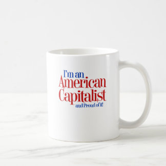 American Capitalist... and proud of it. Coffee Mug