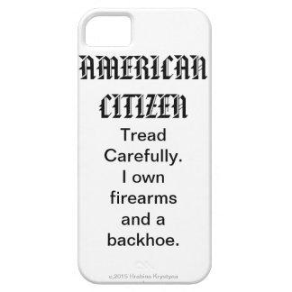 AMERICAN CITIZEN...Tread Carefully. firearms.... iPhone 5 Cases