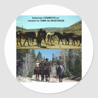American Cowboys on trip to TAME Mustang Horses Classic Round Sticker