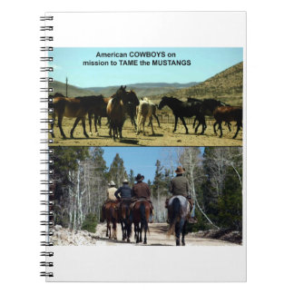 American Cowboys on trip to TAME Mustang Horses Notebook