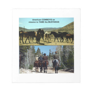 American Cowboys on trip to TAME Mustang Horses Notepad
