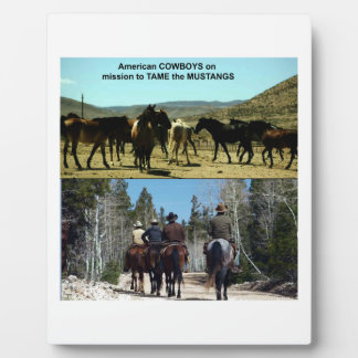 American Cowboys on trip to TAME Mustang Horses Plaque