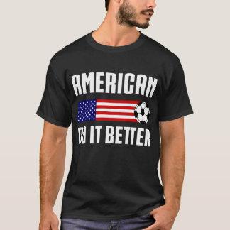 American Do It Better T-Shirt