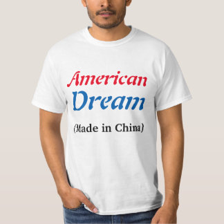 """American Dream Made in China"" t-shirt"
