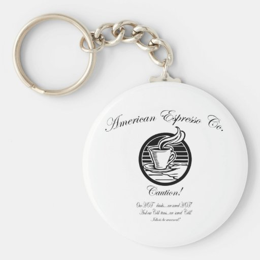 American Espresso Co.   Our Hot drinks are Hot! Keychain