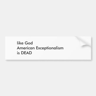 American Exceptionalism Bumper Sticker
