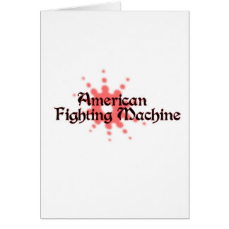 American Fighting Machine Card