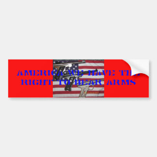 American Firearms Freedom, AMERICA WE HAVE THE ... Bumper Sticker