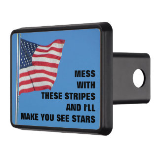 American Flag Don't Mess With These Stripes Hitch Cover